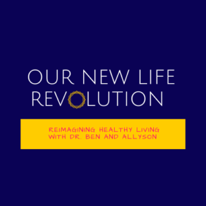 Our New Life Revolution Reimagining Healthy Living